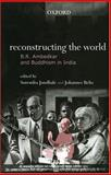 Reconstructing the World : B. R. Ambedkar and Buddhism in India, , 0195665295