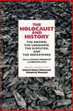 The Holocaust and History : The Known, the Unknown, the Disputed, and the Reexamined, , 0253215293