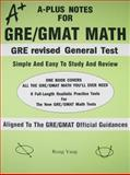 A-Plus Notes for GRE/GMAT Math, Rong Yang, 0965435296