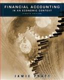 Financial Accounting in an Economic Context, Pratt, Jamie, 0470635290