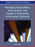 Managing Adaptability, Intervention, and People in Enterprise Information Systems 9781609605292