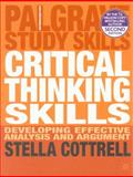 Critical Thinking Skills : Developing Effective Analysis and Argument, Cottrell, Stella, 0230285295