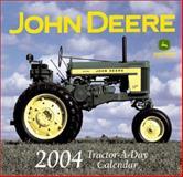 John Deere Tractor-a-Day 2004 Calendar 9780760315293
