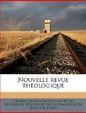 Nouvelle Revue Théologique, Centre De Documentation Et De Recherche, 1149485299