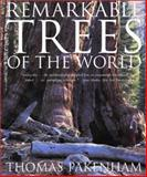 Remarkable Trees of the World, Thomas Pakenham, 0393325296