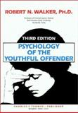 Psychology of the Youthful Offender, Walker, Robert N., 0398065292