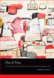 Out of Time : Philip Guston and the Refiguration of Postwar American Art, Slifkin, Robert, 0520275292