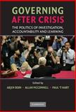 Governing after Crisis : The Politics of Investigation, Accountability and Learning, , 0521885299