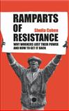 Ramparts of Resistance : Why Workers Lost Their Power, and How to Get It Back, Cohen, Sheila, 0745315291