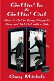 Gettin' in and Gettin' Out : How to Get in Every Prospect's Door and Get Out with a Sale, Michels, Gary, 0871975297