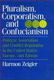 Pluralism, Corporatism, and Confucianism 9780877225294