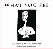 What You See, Gail Geltner, 0929005295