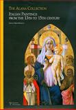 The Alana Collection : Italian Paintings from the 13th to 15th Century, , 8859605296