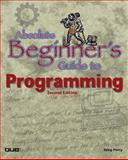 Absolute Beginner's Guide to Programming, Greg M. Perry, 0789725290