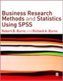 Business Research Methods and Statistics Using SPSS, Burns, Richard and Burns, Robert P., 1412945291