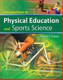 Introduction to Physical Education and Sports Science, France, Robert C., 1418055298