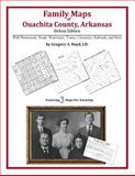 Family Maps of Ouachita County, Arkansas, Deluxe Edition : With Homesteads, Roads, Waterways, Towns, Cemeteries, Railroads, and More, Boyd, Gregory A., 1420315293