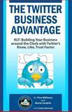 The Twitter Business Advantage, Tina Williams, 1449505295