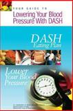 Your Guide to Lowering Your Blood Pressure with DASH, U. S. Department Human Services and National Health, 1478215291