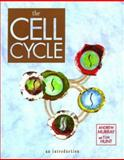 The Cell Cycle : An Introduction, Murray, Andrew and Hunt, Tim, 0195095294