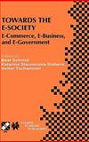 Towards the E-Society : E-Commerce, E-Business, and E-Government, , 0792375297