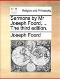 The Sermons by Mr Joseph Foord, Joseph Foord, 1140825291