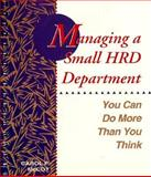 Managing a Small HRD Department : You Can Do More Than You Think, McCoy, Carol P., 1555425291