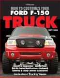 How to Customize Your Ford F-150 Truck, 1997-2008, Editors of Truckin' Magazine, 155788529X