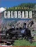 Railroads of Colorado, Claude A. Wiatrowski, 1560375299