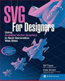 SVG Design Classroom : Using Scalable Vector Graphics in Next-Generation Web Sites, Trippe, Bill and Binder, Kate, 0072225297