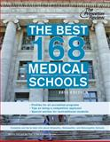 The Best 168 Medical Schools, 2013 Edition, Princeton Review, 0307945294
