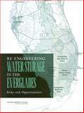 Re-Engineering Water Storage in the Everglades : Risks and Opportunities, National Research Council of the National Academies and Board on Environmental Studies and Toxicology Staff, 0309095298