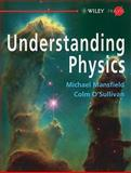 Understanding Physics, Michael Mansfield and Colm O'Sullivan, 047006529X