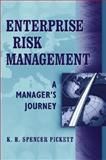 Enterprise Risk Management : A Manager's Journey, Pickett, K. H. Spencer, 0471745294