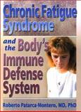 Chronic Fatigue Syndrome and the Body's Immune Defense System, Patarca-Montero, Roberto, 0789015293