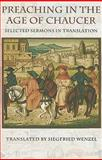Preaching in the Age of Chaucer : Selected Sermons in Translation, Wenzel, Siegfried, 0813215293
