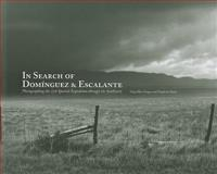 In Search of Dominguez and Escalante, Greg MacGregor and Siegfried Halus, 0890135290