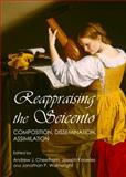 Reappraising the Seicento : Composition, Dissemination, Assimilation, Wainwright, Jonathan and Knowles, Joseph, 1443855294