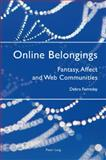 Online Belongings : Fantasy, Affect and Web Communities, Ferreday, Debra, 3039115294