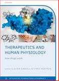 Therapeutics and Human Physiology : How Drugs Work, Rostron, Chris, 0199655294