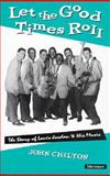 Let the Good Times Roll : The Story of Louis Jordan and His Music, Chilton, John, 0472105299