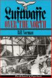 Luftwaffe over the North, Bill Norman, 0850525292