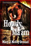 Howdy Ma'am, Mary McCoy-Dressel, 1482385295