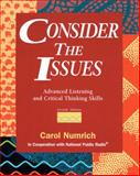 Consider the Issues : Advanced Listening and Critical Thinking Skills, Numrich, Carol, 0201825295