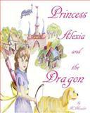 Princess Alexia and the Dragon, K. Meador, 1496095294