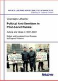 Political Anti-Semitism in Post-Soviet Russia : Actors and Ideas In 1991-2003, Likhachev, Vyacheslav, 3898215296