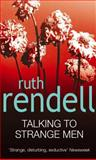 Talking to Strange Men, Ruth Rendell, 0099535300