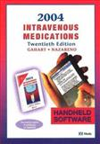 Intravenous Medications 2004 : A Handbook for Nurses and Allied Health Professionals, Gahart, Betty L. and Nazareno, Adrienne R., 0323025307