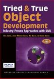 Tried and True Object Development : Industry-Proven Approaches with UML, Jaaksi, Ari and Aalto, Juha-Markus, 0521645301