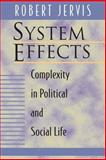 System Effects : Complexity in Political and Social Life, Jervis, Robert, 0691005303